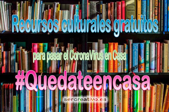 Libros, juegos y recursos culturales gratuitos para pasar el Coronovirus en casa #yomequedoencasa